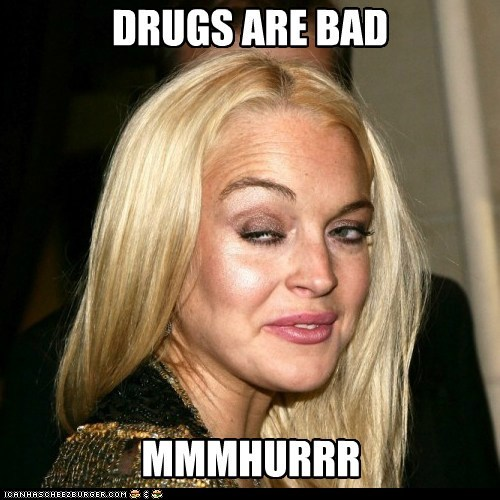 Lindsay Lohurrr: drugs are bad.