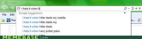 auto complete,google,hitler,i hate it when,nutella
