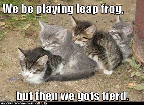 We be playing leap frog,