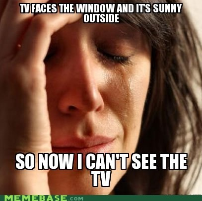 blinds,First World Problems,glare,light,television