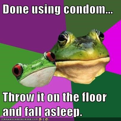 Done using condom...  Throw it on the floor and fall asleep.