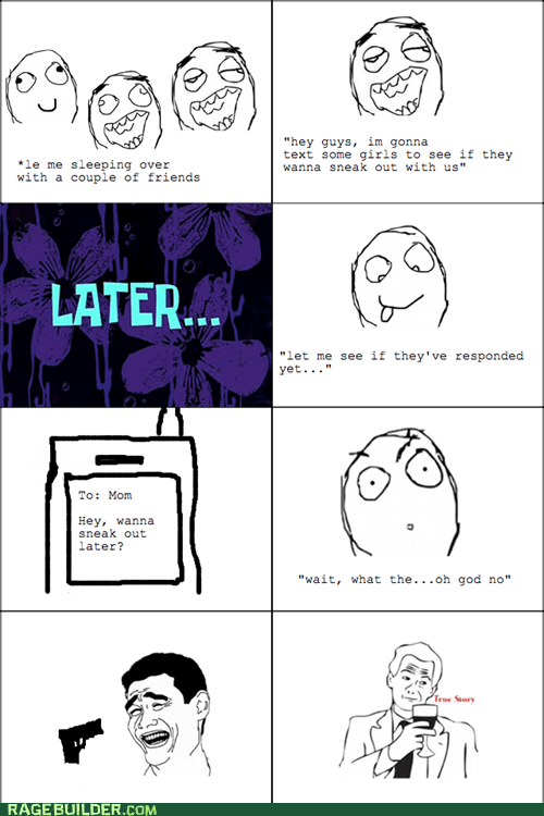 mom,Rage Comics,sneaking out,texting