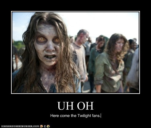 fans,twihards,uh oh,The Walking Dead,zombie