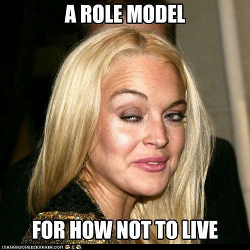 Lindsay Lohurrr: a role model.