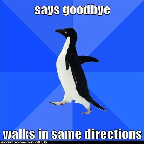 says goodbye  walks in same directions