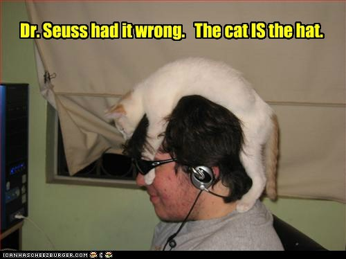 Dr. Seuss had it wrong.   The cat IS the hat.