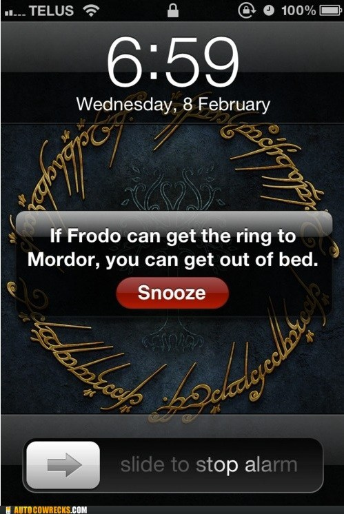 alarm,AutocoWrecks,g rated,Lord of the Rings,morning,waking up