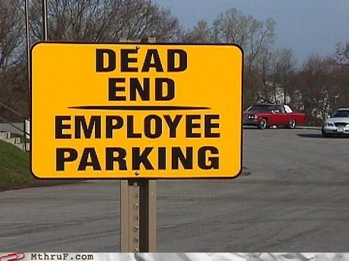 dead end,dead end job,employee parking,parking