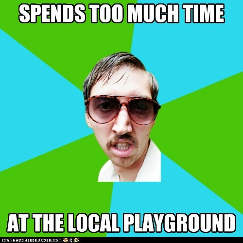 Creeper Carl: frequents playgrounds