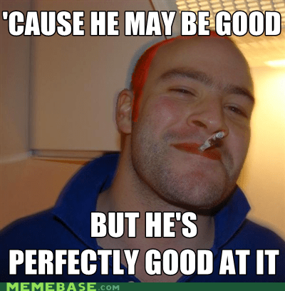 Good Guy Gone Better