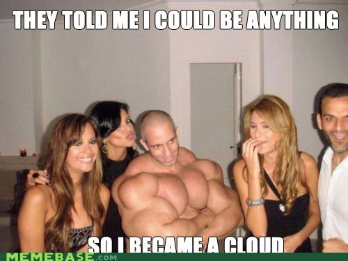 cloud,Mass,muscles,They Said