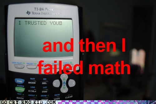 TI-84s: You Just Can't Trust Them