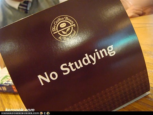 do not study except in the class u love