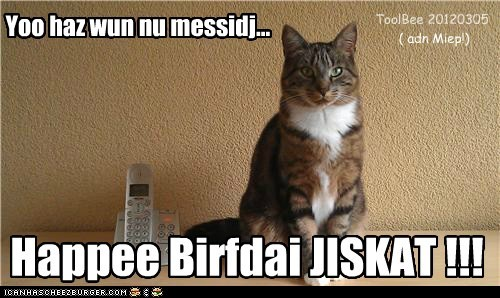 Happee Birfdai JISKAT !!!
