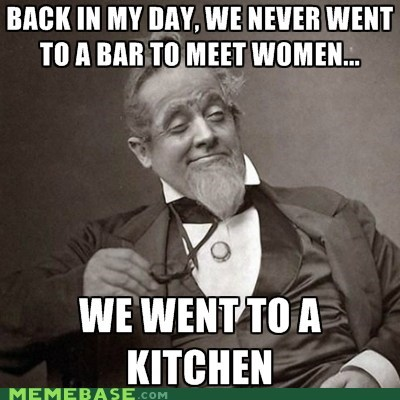 bar,in MY day,kitchen,Memes,women