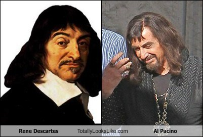 Rene Descartes Totally Looks Like Al Pacino