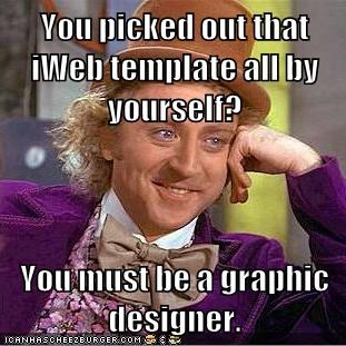 You picked out that iWeb template all by yourself?  You must be a graphic designer.
