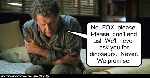 cancel,dinosaurs,fox,Fringe,John Noble,promise,Walter Bishop
