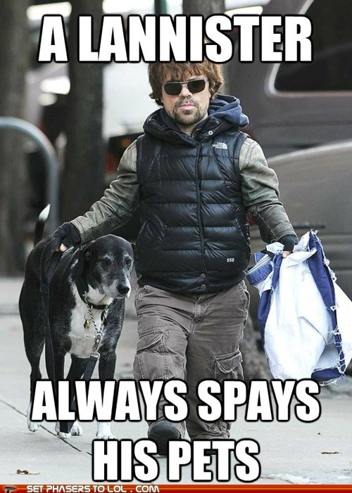 debts,dogs,Game of Thrones,peter dinklage,pets,spay,tyrion lannister