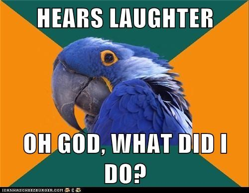 Paranoid Parrot: I Put On Pants this Morning, Right?