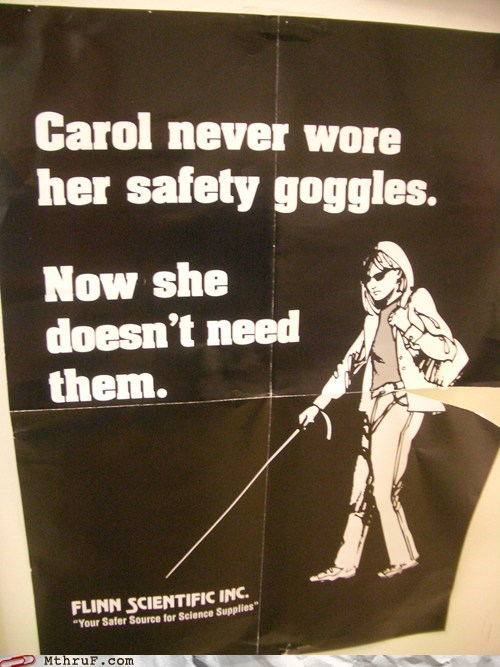 blind,carol,Hall of Fame,safety first,safety goggles
