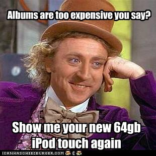 albums,apple,expensive,ipod,Memes,touch,Willy Wonka