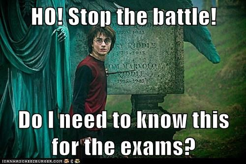 Battle,Daniel Radcliffe,exams,finals,harry,Harry Potter,need to know,stop,studying