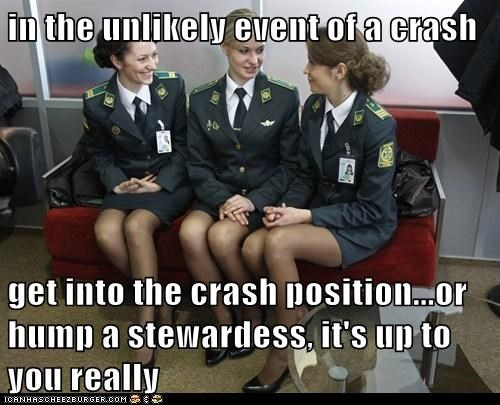 in the unlikely event of a crash  get into the crash position...or hump a stewardess, it's up to you really