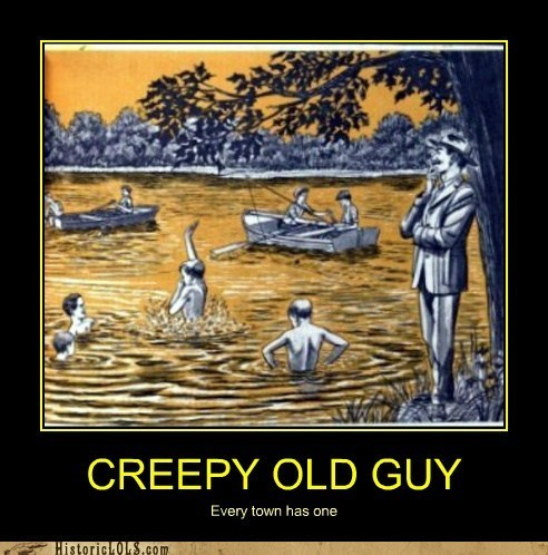 CREEPY OLD GUY