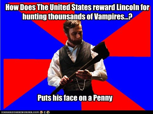 How Does The United States reward Lincoln for hunting thounsands of Vampires...?