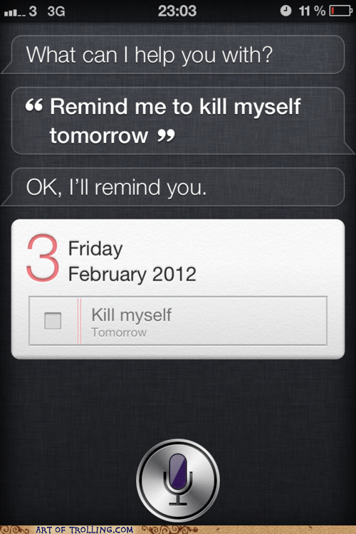 Siri Knows You're a Waste of Space