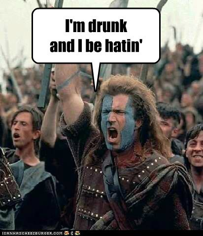 Braveheart 2: Racist as F**k and Drunk as Sh*t