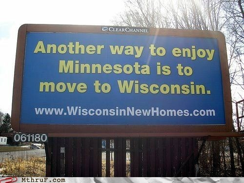 Minnesota, Wisconsin, Whatever.