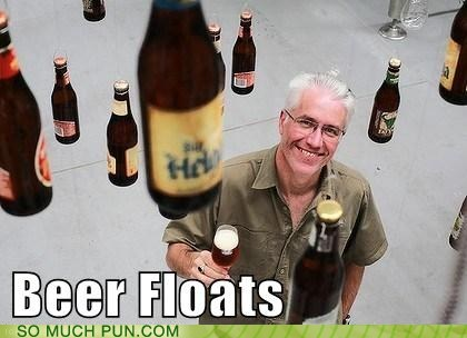 beer,beer floats,double meaning,floats,literalism