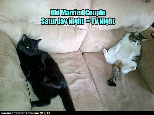 Old Married CoupleSaturday Night  = TV Night