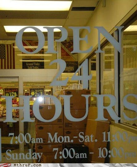 24 hours,closed,open 24 hours,sign,store,weekday,weekend