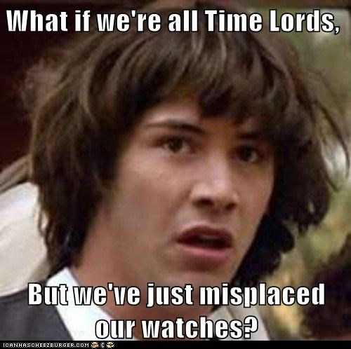 conspiracy keanu,doctor who,drums,the master,Time Lords,watches