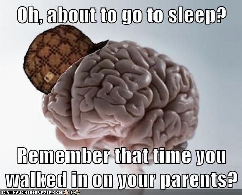 parents,scumbag brain,sleep