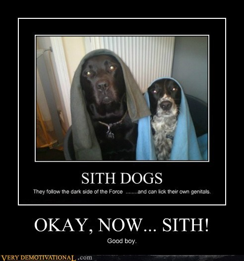 OKAY, NOW... SITH!