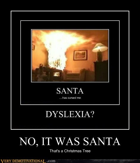 NO, IT WAS SANTA