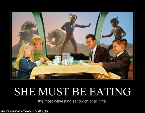 SHE MUST BE EATING