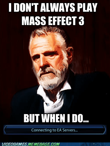 mass effect,mass effect 3,meme,origin,the most interesting man in the world