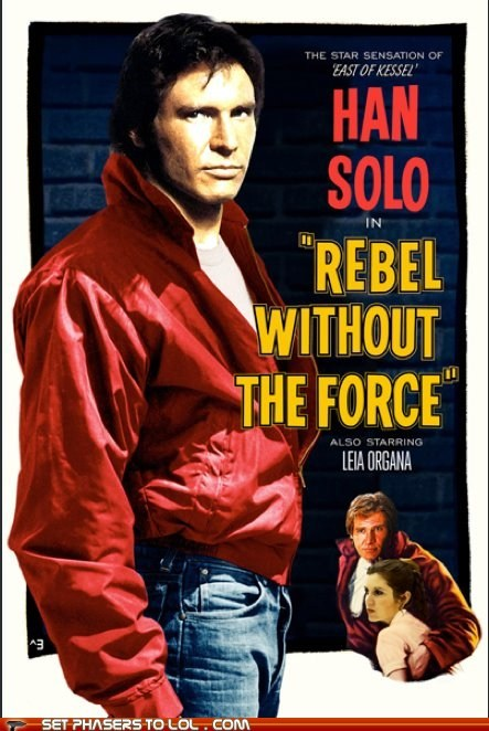 Han Solo,Harrison Ford,James Dean,movies,Princess Leia,rebel without a cause,star wars,the force