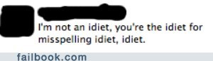 Idiets. Idiets Everywhere.