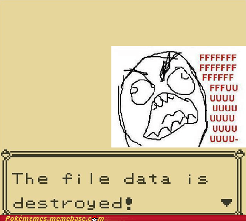 Pokémon! Y U DELETE MY SAVE FILE
