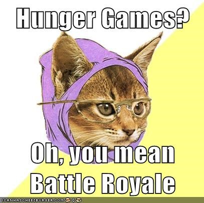 battle royale,blatant ripoff,Hipster Kitty,hunger games,panem