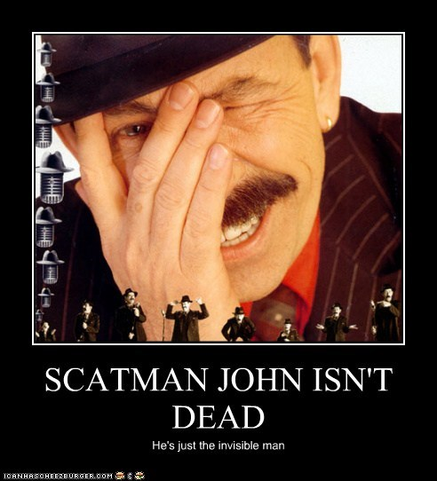 SCATMAN JOHN ISN'T DEAD