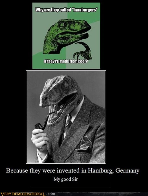 BECAUSE THEY WERE INVENTED IN HAMBURG, GERMANY