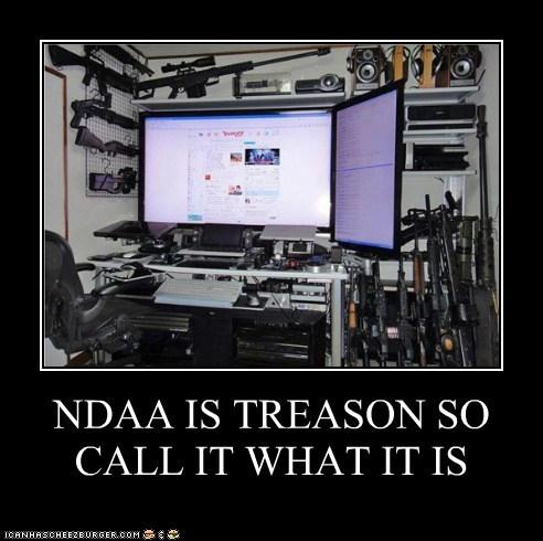 NDAA IS TREASON SO CALL IT WHAT IT IS