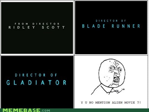 prometheus,Rage Comics,Ridley Scott,Y U NO